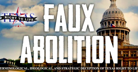 Don't Fall For Texas Right to Life's Faux Abolitionism