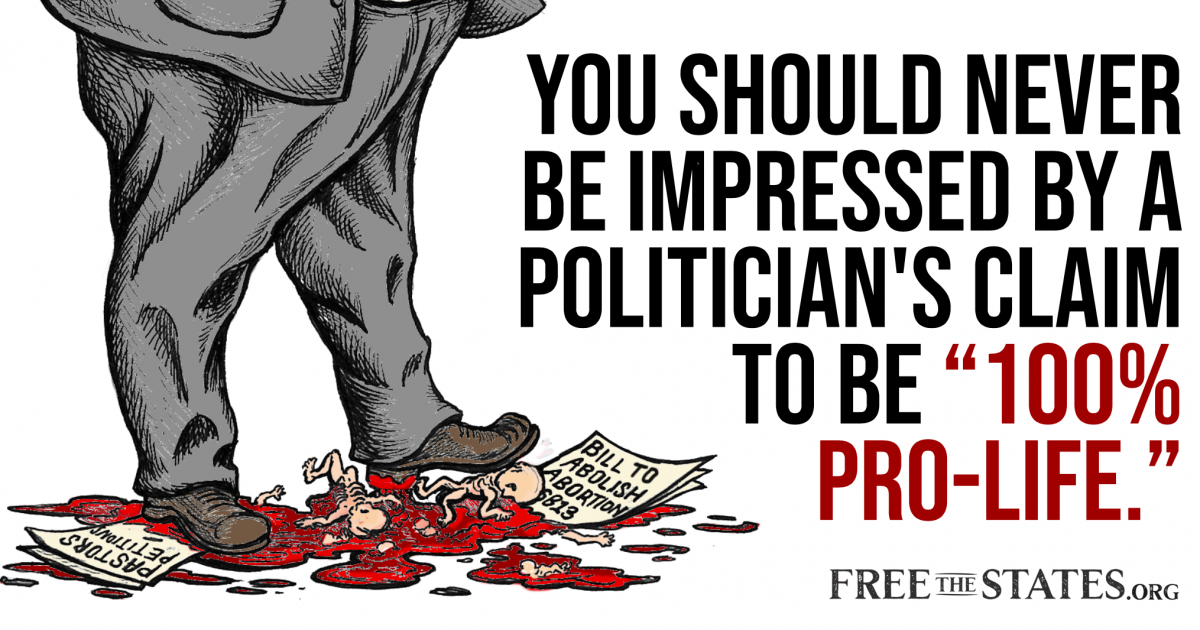 "Never Be Impressed By a Politician's Claim to Be ""100% Pro-Life"""