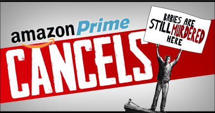 "Amazon Prime Cancels ""Babies Are Still Murdered Here"""