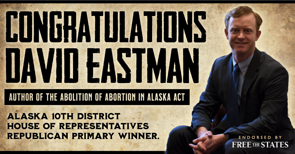 Alaska Abolition Bill Author David Eastman Wins Primary