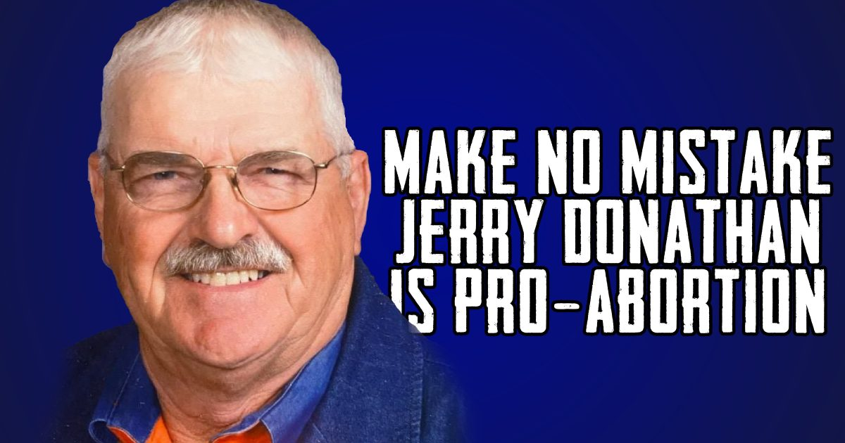 Jerry Donathan is the Pro-Abortion Candidate in SD7