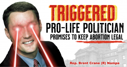 Pro-Life Idaho Rep. Brent Crane Insults and Intimidates Family, Promises to Keep Abortion Legal
