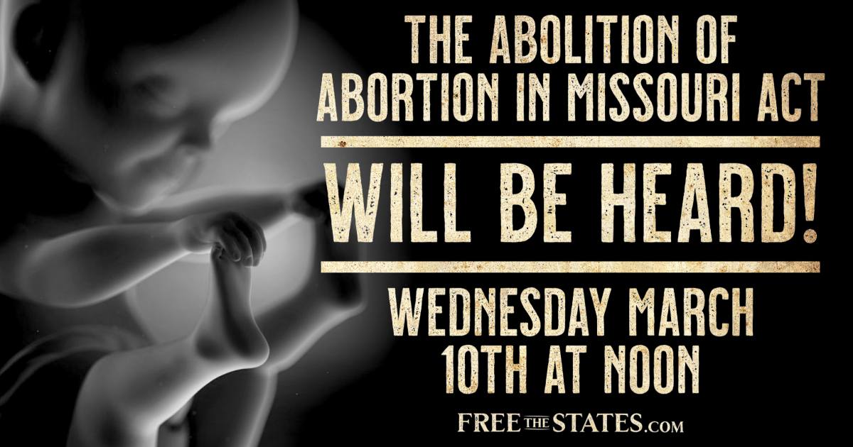 Hearing for Abolition of Abortion in Missouri Act Scheduled For Wednesday 3/10