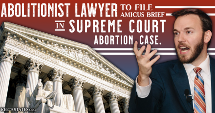 Abolitionist Lawyer to File Amicus Brief in SCOTUS Abortion Case