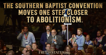 Southern Baptist Convention Moves One Step Closer to Abolitionism (And Answering Objections)