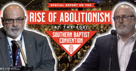 Abolitionists Pass Resolution*, Make Huge Strides at SBC Convention