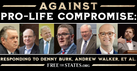 Against Pro-Life Compromise: Responding to Denny Burk, Andrew Walker, et al.