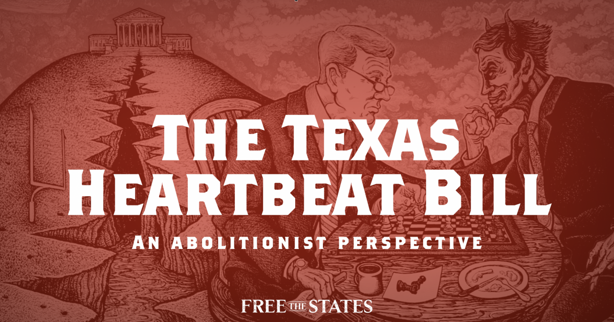 Abolitionist Perspective on the Texas Heartbeat Bill: Three Quick Observations